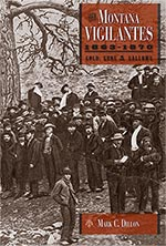 The Montana Vigilantes 1863–1870 book cover