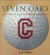 "Cover of the book ""Seven Oaks: A History of Golf at Colgate University"""