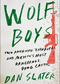 Wolf Boys: Two American Teenagers and Mexico's Most Dangerous Drug Cartel