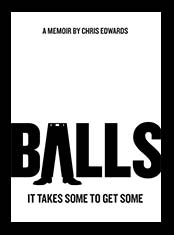 "Book cover of ""Balls: It Takes Some to Get Some"""
