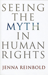 Cover of Seeing the Myth in Human Rights