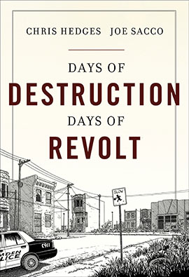 Days of Destruction by Chris Hedges and Joe Sacco