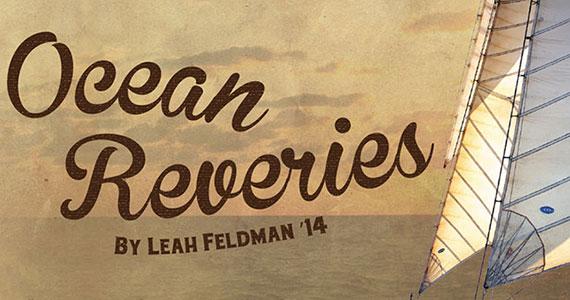 Ocean Reveries: Leah Feldman '14
